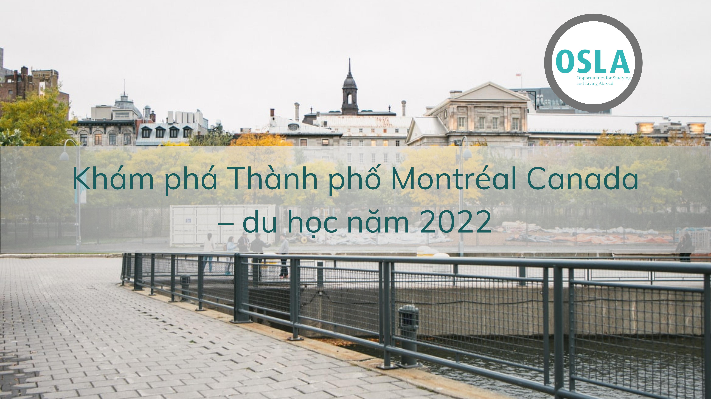 Khám phá Thành phố Montréal Canada – du học năm 2022